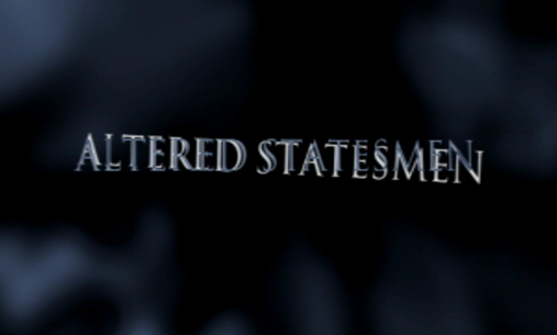 Altered Statesmen, by Outline Productions