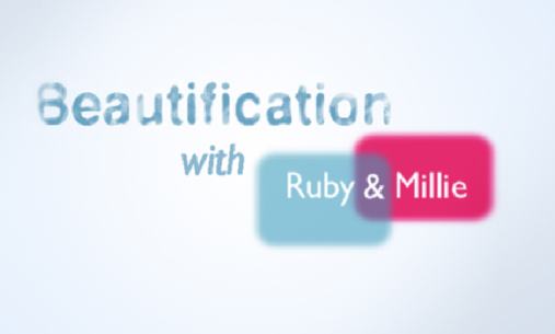 Beautification with Ruby and Millie, by Outline Productions