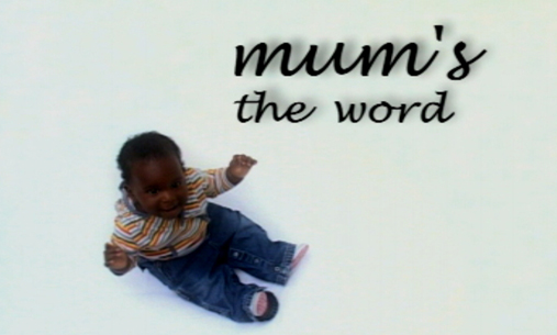 Mum's the Word, by Outline Productions