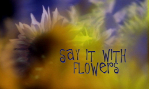 Say It With Flowers, by Outline Productions