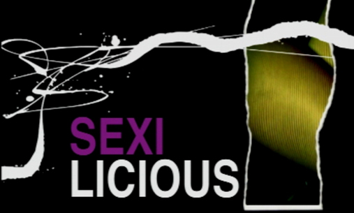 Sexilicous AKA Sex Sexy, by Outline Productions