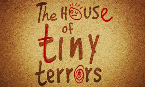 The House of Tiny Terrors, by Outline Productions